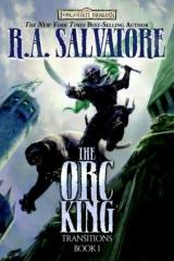Robert Salvatore: The Orc King